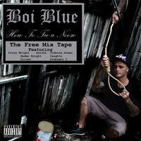 Boi Blue - It's Just Funny   ft Dizzy Wright & Codeine Green