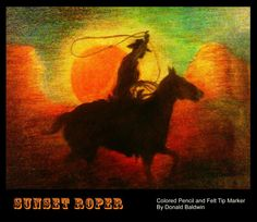 Sunset Roper - Colored Pencil by Don J. Baldwin