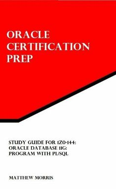 Study Guide for 1Z0-144: Oracle Database 11g: Program with PL/SQL (Oracle Certification Prep) by Matthew Morris. $10.18. 176 pages. Publisher: Matthew Morris (July 8, 2012). Author: Matthew Morris