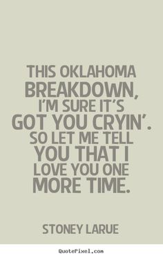 Oklahoma Breakdown- Stoney LaRue. would it be weird for this to be our first dance?