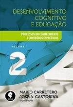 Desenvolvimento Cognitivo e Educação - Processos do Conhecimento e Conteúdos Específicos - Volume 2