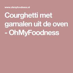 Courghetti met garnalen uit de oven - OhMyFoodness