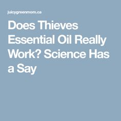Does Thieves Essential Oil Really Work? Science Has a Say