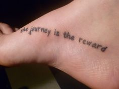 I have this across the top of my foot in a script. Love the message.