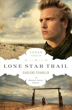 """Lone Star Trail"" (The Texas Trail Series) by Darlene Franklin"