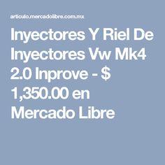 Inyectores Y Riel De Inyectores Vw Mk4 2.0 Inprove - $ 1,350.00 en Mercado Libre