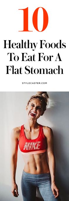 10 Foods to Eat for a Flat Stomach (Seriously!)
