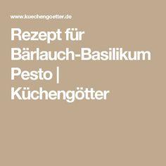 Rezept für Bärlauch-Basilikum Pesto | Küchengötter