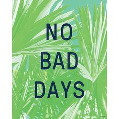 No Bad Days Print