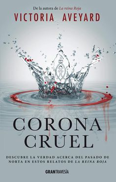 Corona cruel (La reina roja, 0.1 - 0.2) - Victoria Aveyard
