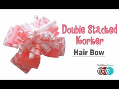 How to Make a Double Stacked Korker Hair Bow - TheRibbonRetreat.com - YouTube