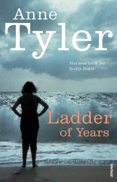 Anything written by Anne Tyler - I have read them all. In Ladder of Years a neglected mother takes a walk along a beach- and keeps on walking. Glasgow Library, Good Books, Books To Read, Best Ladder, Liane Moriarty, Away From Her, Fiction Books, Book Recommendations, Reading Lists