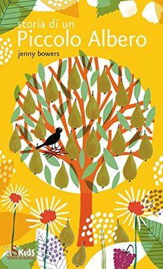 Amazon.it: Storia di un piccolo albero - Jenny Bowers, G. Ferrero - Libri