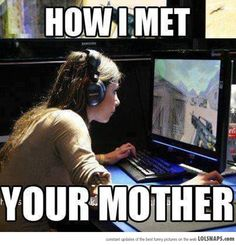 The story a lot of us can tell our kids (x-post gaming) day memes humor How I Met Your Mother, Funny Gaming Memes, Funny Games, Gamer Humor, Mother Meme, Gamer Couple, Gamer Girls, Gamer Quotes, Video Game Memes