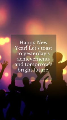 Happy new year greetings messages and sayings 2021: Happy new year! Lets toast to yesterday's achievements and tomorrow's bright future. #newyeargreetingssayingsmessages #newyearsayings2021 #newyeargreetings2021