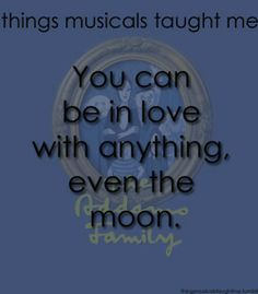 You Can Be In Love With Anything, even the moon.