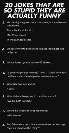 Jokes That Are So Dumb, They Are Actually Funny (There are 20, you just have to go to the page to see them)