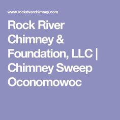 Rock River Chimney & Foundation, LLC | Chimney Sweep Oconomowoc