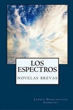 Los Espectros: Novelas Brevas, by Leonid Andreyev (Paperback)