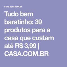 Tudo bem baratinho: 39 produtos para a casa que custam até R$ 3,99 | CASA.COM.BR