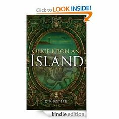 Amazon.com: Once Upon an Island eBook: D M Potter: Kindle Store