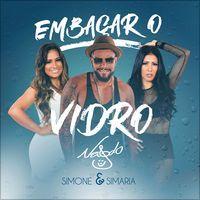 Embaçar O Vidro (feat. Simone & Simaria) - Single de Naldo Benny