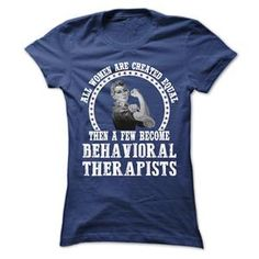 AWESOME SHIRT FOR BEHAVIORAL THERAPIST WOMAN TSHIRT