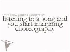 You know that your a dancer