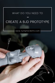 What do you need to create a BJD prototype?   Porcelain Ball Jointed Dolls   Nymphai Dolls