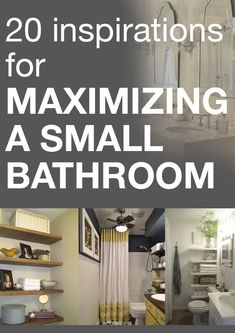 20 Inspirations for Maximizing a Small Bathroom