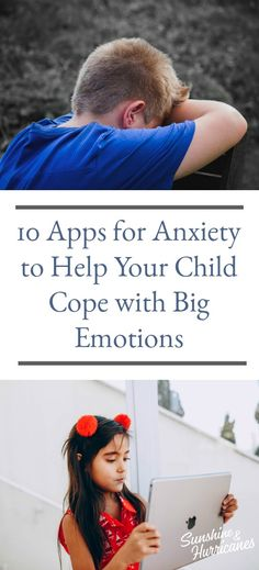 10 Apps to Help Your Child Cope With Big Feelings #Feelings #AppsForKids #AnxietyApps #Anxiety #Apps