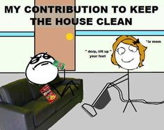 My Contribution to keep the house clean... #Troll :P