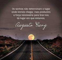 """""""Tudo o que um sonho precisa para ser realizado é alguém que acredite que ele possa ser realizado. Roberto Shinyashiki"""".!..."""