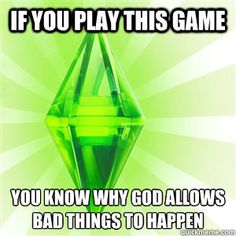 Sims Logic...for real, I'm a nice person and I still kill Sims.... sometimes out of boredom... sometimes because I realize I've made an asshole.