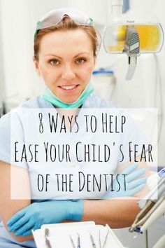 8 Ways to Help Ease Your Child's Fear of the #Dentist #dentalfear #childrensoralhealth  www.globalsmiles.co.za