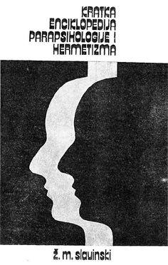 Zivorad Mihajlovic Slavinski - Enciklopedija Parapsihologije i Hermetizma - Documents Movie Posters, Movies, Art, 2016 Movies, Film Poster, Films, Popcorn Posters, Kunst, Film Books
