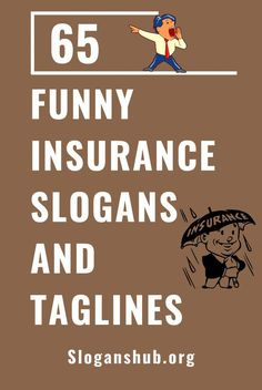 Latest Free Most current Screen Top 65 Funny Insurance Slogans & Taglines - Tips The most effective health insurance for individuals, PARENTS, re-tested, family offers wellness insu Health Insurance Agent, Home And Auto Insurance, Insurance Ads, Insurance Marketing, Life Insurance Quotes, Commercial Insurance, Insurance License, Insurance Business, Entertainment System