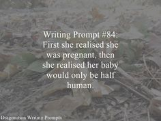 Writing Prompt #84: First she realised she was pregnant, then she realised her baby would only be half human.