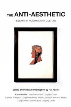 The Anti-Aesthetic: Essays on Postmodern Culture by Hal Foster http://www.amazon.com/dp/1565847423/ref=cm_sw_r_pi_dp_kKjWwb0E98V5J