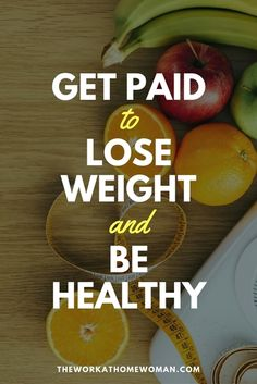 Would you like to get paid to lose weight? There are many work-at-home opportunities that will help you earn money while you lose weight and adopt healthy lifestyle practices. Click here to find out more about these money making opportunities.
