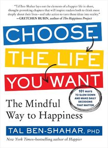 Choose The Life You Want: 101 Ways To Create Your Own Road To Happiness PDF