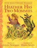 Heather Has Two Mommies by Lesléa Newman, one of the first major LGBT children's books, faced an uphill political battle before eventually being published in 1989.