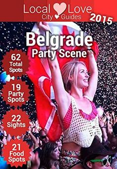 [Free] Belgrade Party Scene: Top 63 Places to Visit in Belgrade, Serbia (Serbia City Guide) Author Cristiano Nogueira, Best Kindle, Free Kindle Books, Belgrade Serbia, Party Scene, Book Show, What To Read, Free Travel, Book Photography, Book Lovers