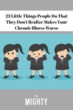 The Mighty community shares things other people do that they don't realize actually makes people's illnesses worse. Chronic Illness Humor, Chronic Migraines, Chronic Pain, Rheumatoid Arthritis, Ulcerative Colitis, Endometriosis, Hemiplegic Migraine, Inflammatory Arthritis, Brain Diseases