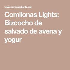 Comilonas Lights: Bizcocho de salvado de avena y yogur