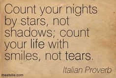 Count your nights... ~ Italian Proverb~