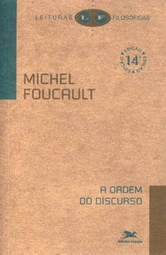 Nesse livro, Foucault analisa a relação entre as práticas discursivas e as diversas formas de poder que as permeiam.