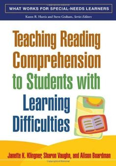Teaching Reading Comprehension to Students with Learning Difficulties (What Works for Special-Needs Learners) by Janette K. Klingner PhD, http://www.amazon.com/dp/1593854463/ref=cm_sw_r_pi_dp_B73Trb1123K0Q