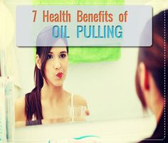 7 Health Benefits of Oil Pulling: Why I Love It & How to Do It | Beauty and MakeUp Tips