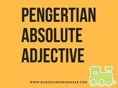 Pengertian tentang absolute adjective
